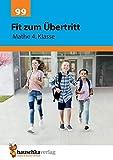 Fit zum Übertritt - Mathe 4. Klasse, A4- Heft (Lernzielkontrollen, Tests und Proben, Band 99)