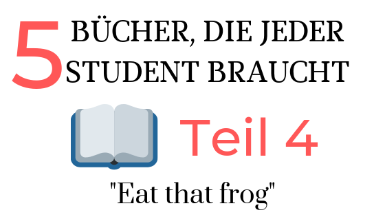 Eat that frog – Motivation und Zeitmanagement