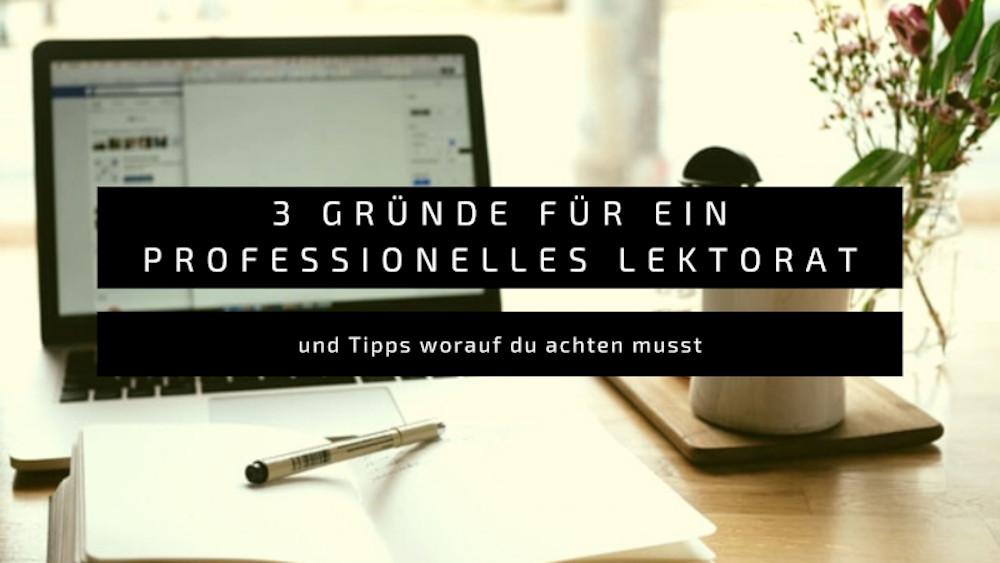 3 Gründe für ein professionelles Lektorat